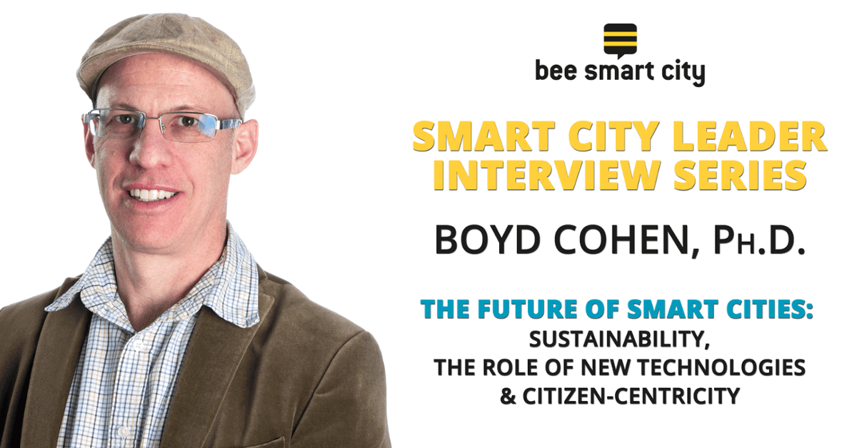 Boyd Cohen on the Future of Smart Cities: Sustainability, Technology & Citizen-Centricity