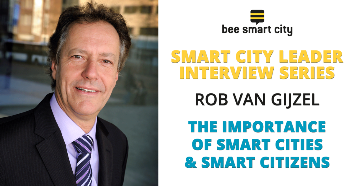 Rob van Gijzel on the Importance of Smart Cities & Smart Citizens