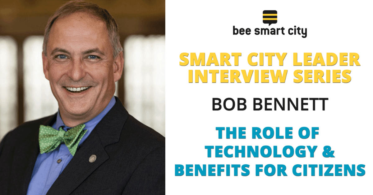 Bob Bennett on the Role of Technology in Smart Cities and the Benefits for Citizens